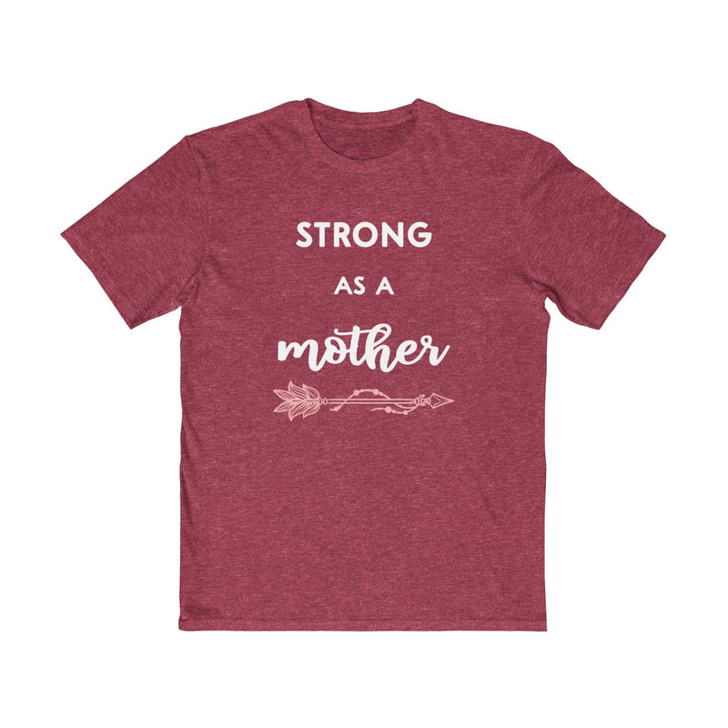 Strong As A Mother Unisex T Shirt