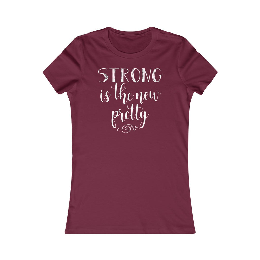Strong Is The New Pretty Women's Fitted T Shirt