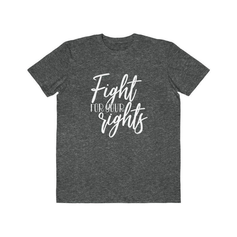 Fight For Your Rights Unisex T Shirt