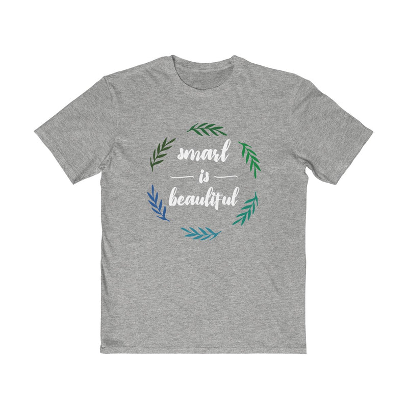 Smart Is Beautiful Unisex T Shirt
