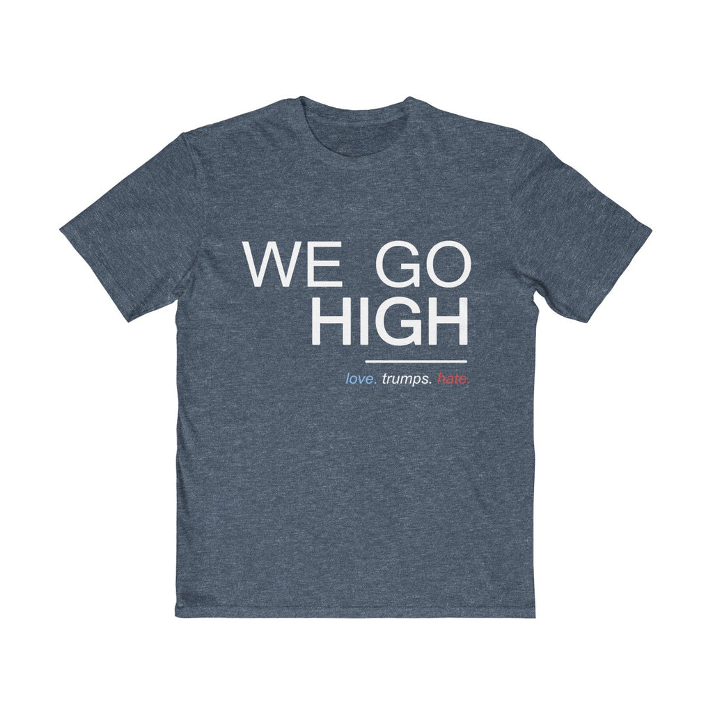 We Go High Unisex T Shirt