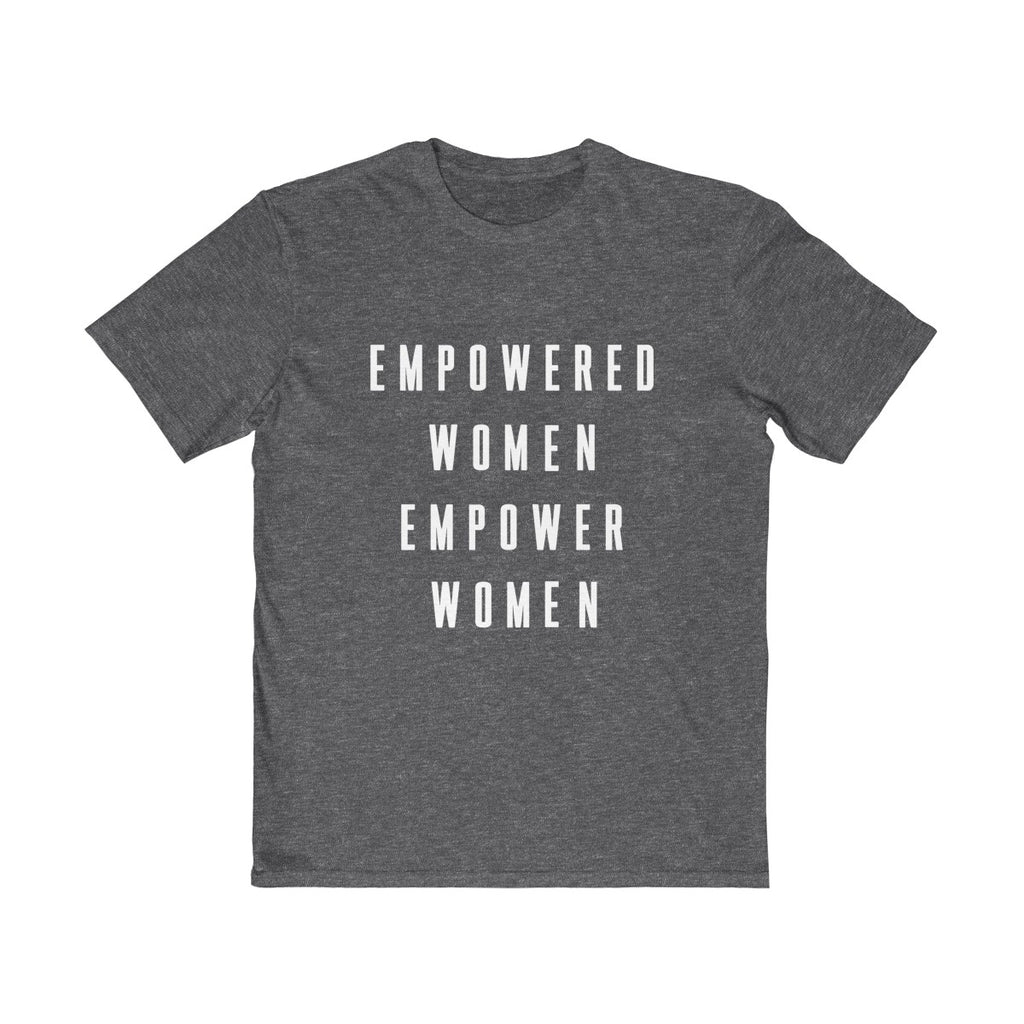 Empowered Women Empower Women Unisex T Shirt