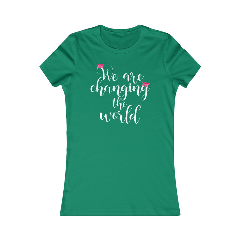 We Are Changing The World Women's Fitted T Shirt