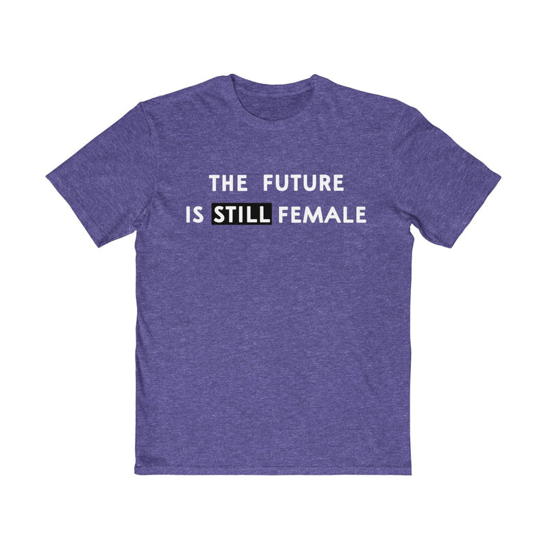 The Future Is Still Female Unisex T Shirt White Print
