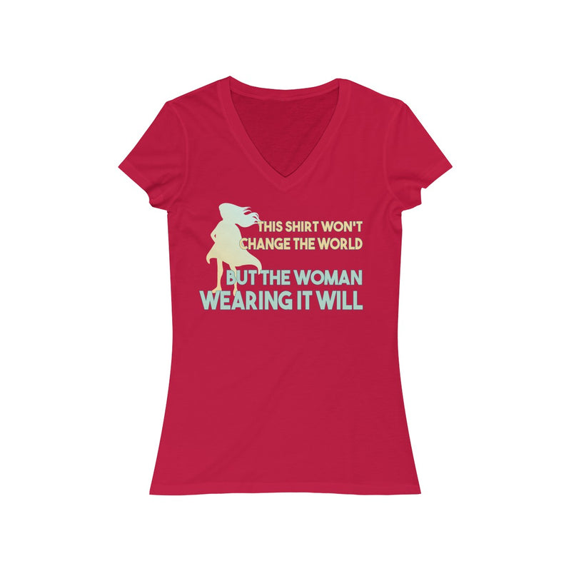 This Shirt Won't Change The World But The Woman Wearing It Will  V Neck T Shirt