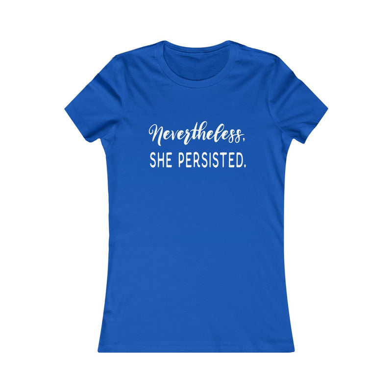 Nevertheless She Persisted  Women's Fitted T Shirt White Lettering