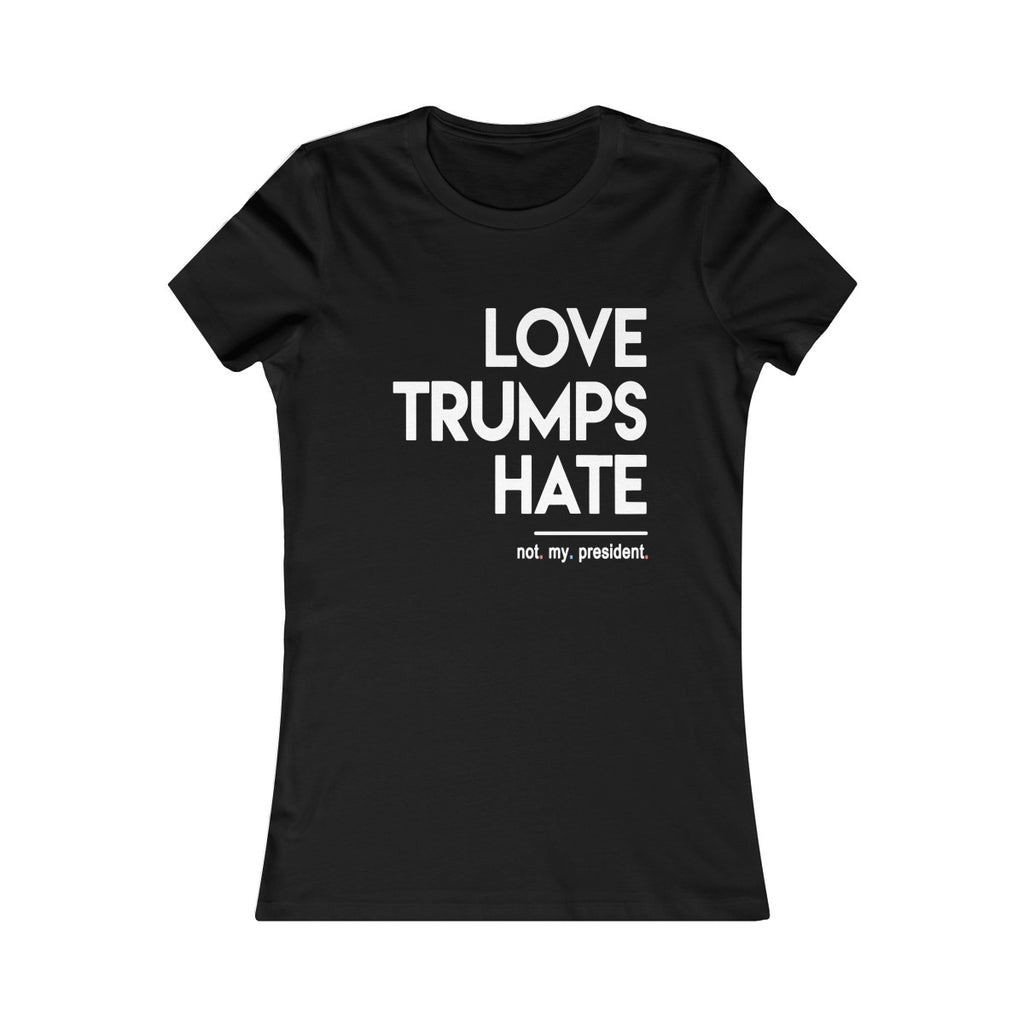 zLove Trumps Hate (not my president) | Women's Fitted T Shirt