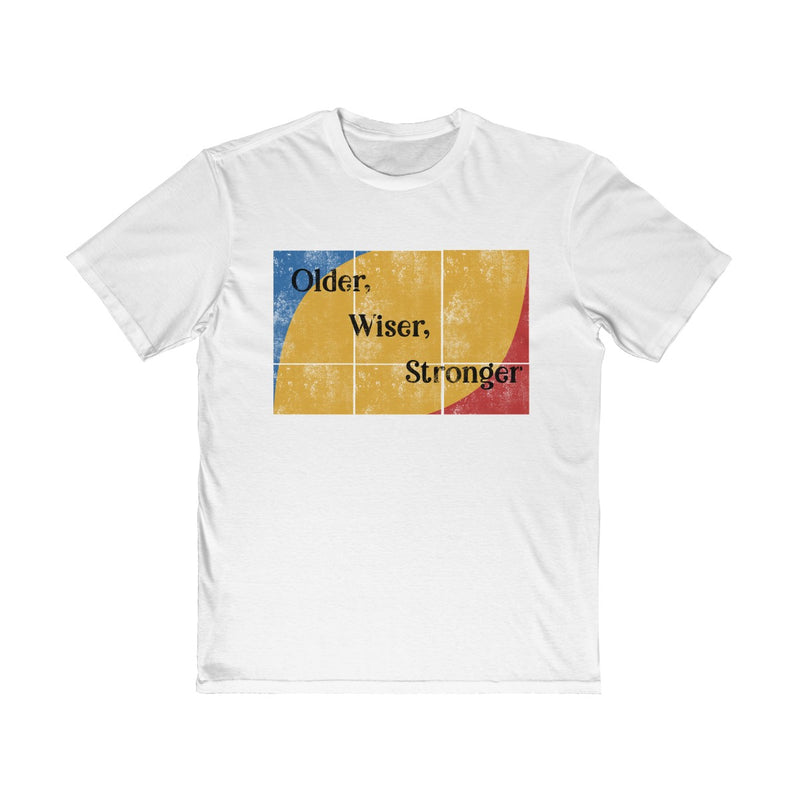 Older Wiser Stronger  Unisex T Shirt