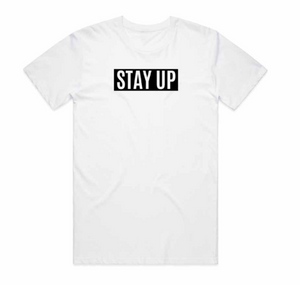 Stay Up T-Shirt
