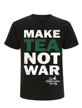 Load image into Gallery viewer, MAKE TEA NOT WAR T-SHIRT