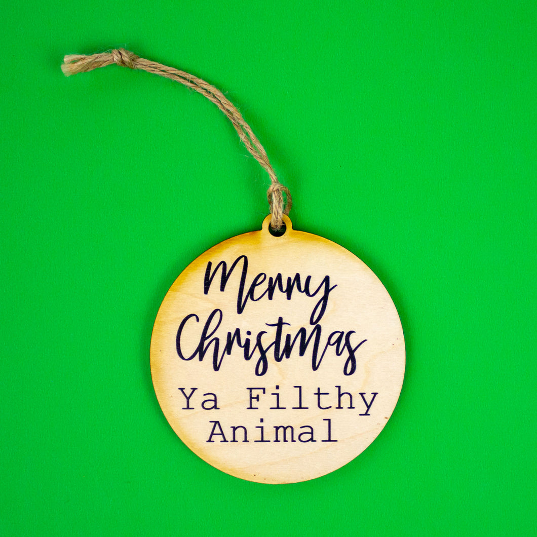 + Merry Christmas, Ya Filthy Animal Ornament