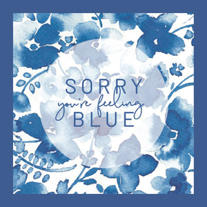 Sorry You're Feeling Blue