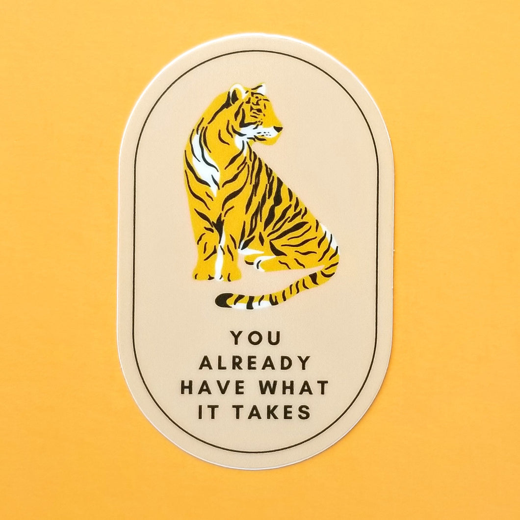 + You Already Have What It Takes Sticker
