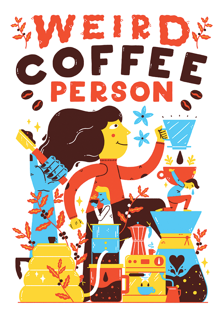 Weird Coffee Person - Ritual Print