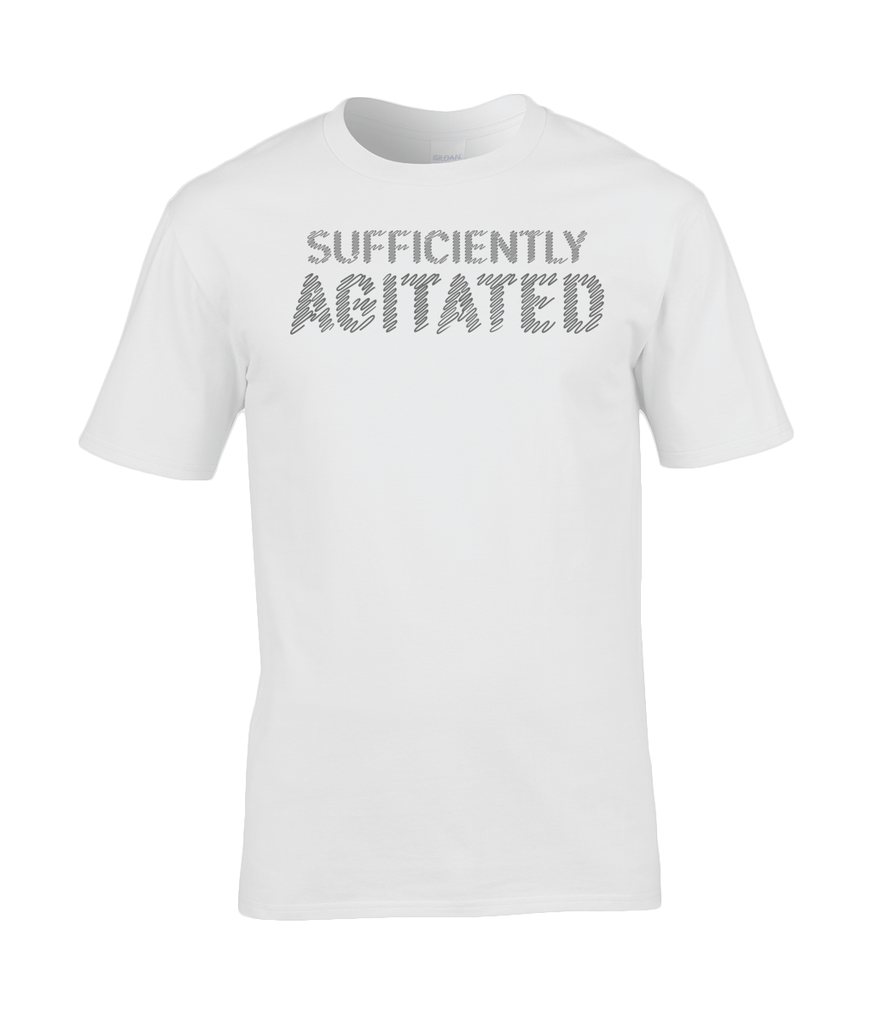 Sufficiently Agitated T-shirt