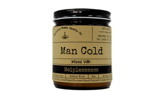 "Malicious Women Candle co - Man Cold - Infused with ""Helplessness"" 