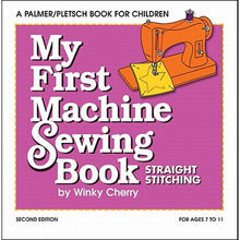 Load image into Gallery viewer, My First Machine Sewing Book : Straight Stitching
