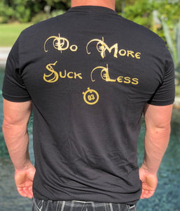 Strong Life-Do More Suck Less T-Shirt