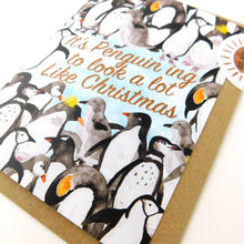 Load image into Gallery viewer, Waddle It's Penguin ing to Look a Lot Like Christmas Greetings Card