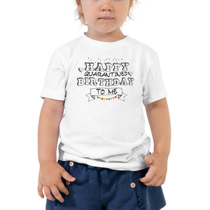 Happy Quarantined Birthday To Me Toddler Short Sleeve Tee