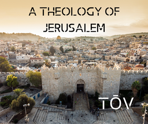 A Theology of Jerusalem
