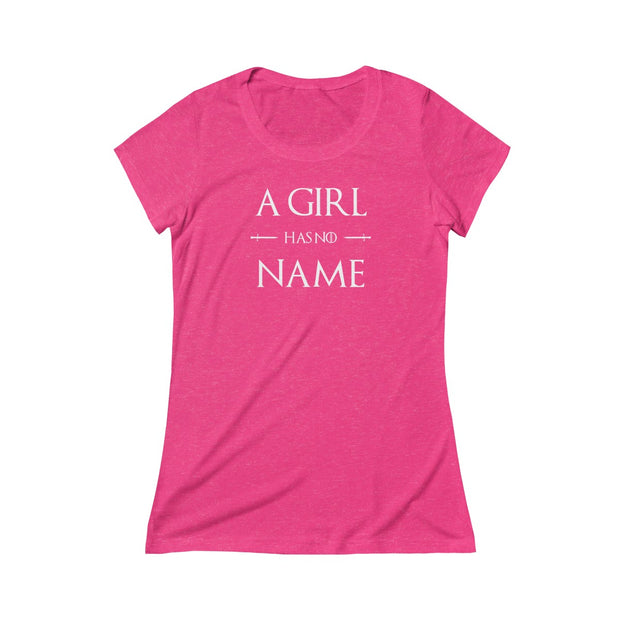 """A Girl Has No Name"" Triblend Tee"