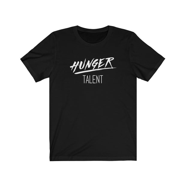 """Hunger Over Talent"" Unisex Jersey Tee"