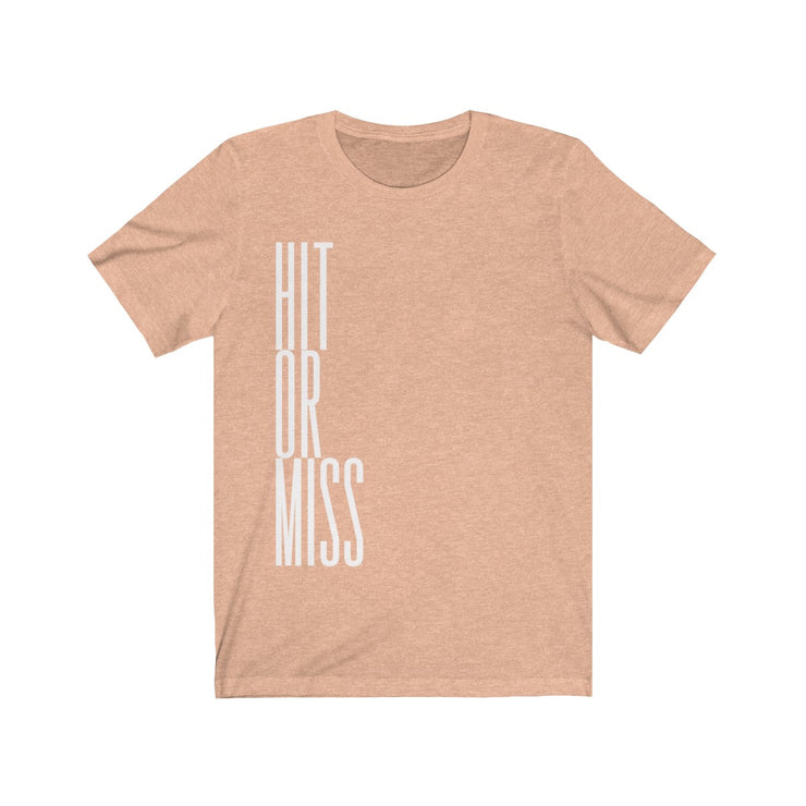 """Hit or Miss"" Unisex Jersey Tee"