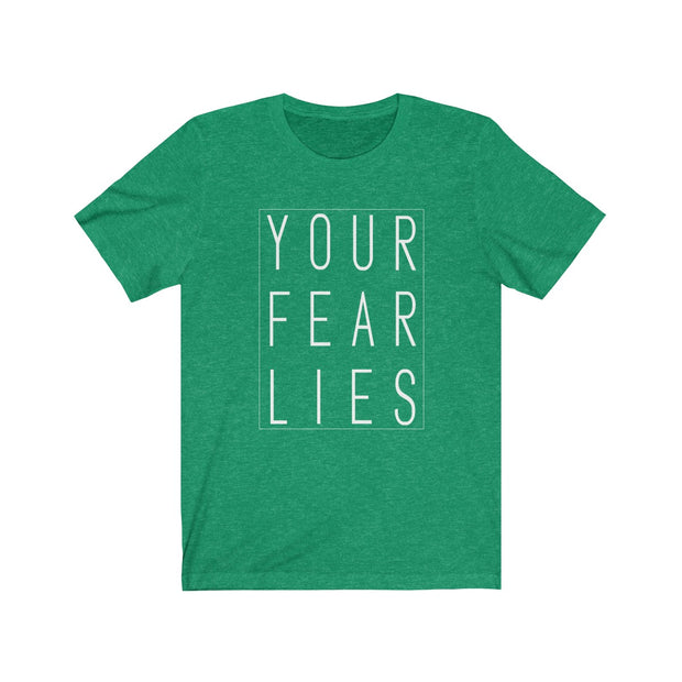 """Your Fear Lies"" Unisex Jersey Tee"
