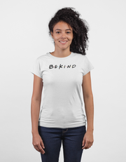 """Be Kind"" Unisex FRIENDS Style Tee"