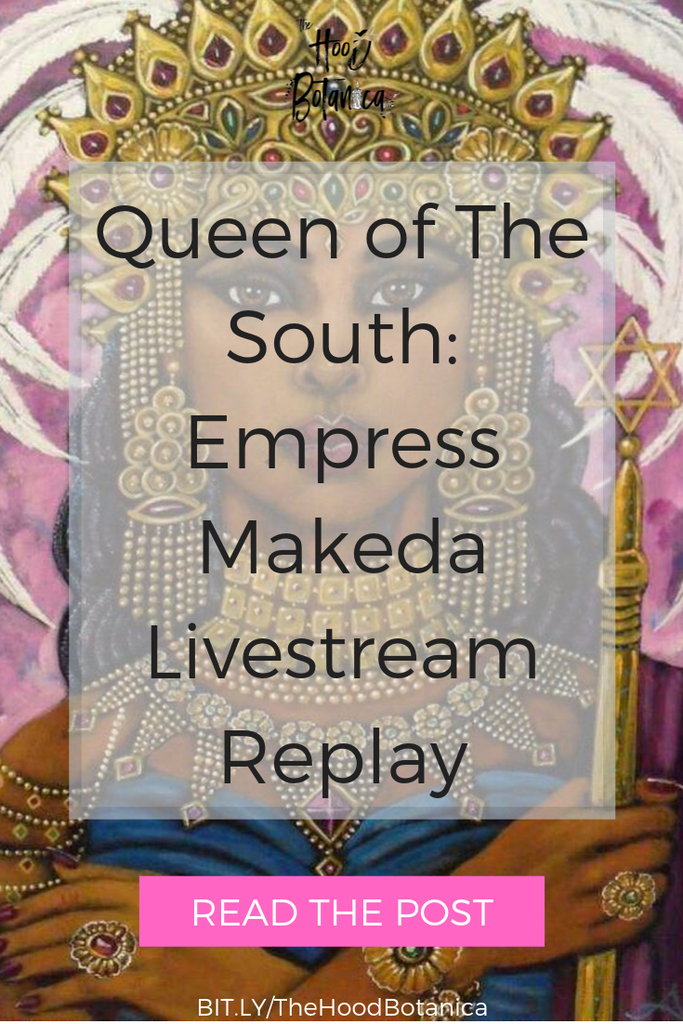 Queen of the South: Empress Makeda Livestream Replay