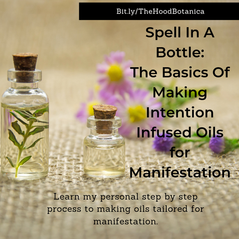 Spell in A Bottle: A Course on Making Infused Oils for Manifestation