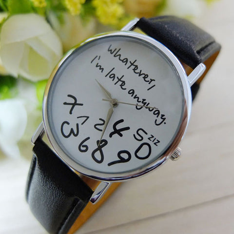 1PC Hot Women Leather Watch Whatever I am Late Anyway Letter Watches Black