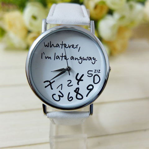 1PC Hot Women Leather Watch Whatever I am Late Anyway Letter Watches White