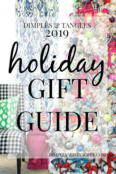 2019 DIMPLES AND TANGLES CHRISTMAS GIFT GUIDE- SOMETHING FOR EVERYONE!