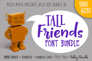 Billy Bot Bundles 5: Tall Friends Font Bundle!
