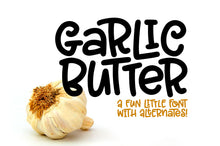 Load image into Gallery viewer, Garlic Butter: a tasty fun font with variety!