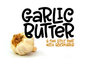 Garlic Butter: a tasty fun font with variety!