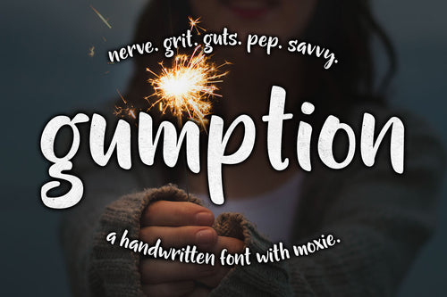 Gumption: a handwritten font with moxie!