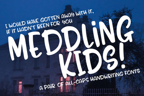 Meddling Kids: a fun handwriting font!