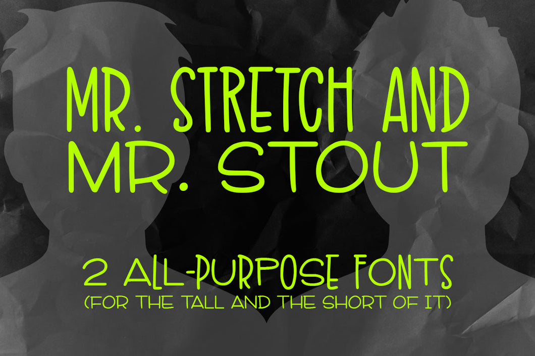 Mr. Stretch and Mr. Stout font duo!