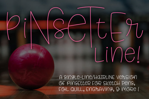 Pinsetter Line: a single-line and hairline version of Pinsetter!