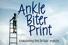 Load image into Gallery viewer, Ankle Biter Print: a childlike handwriting font!