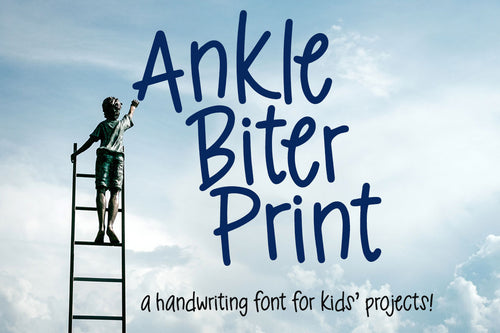 Ankle Biter Print: a childlike handwriting font!