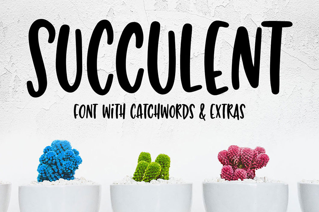 Succulent: a fun hand-lettered font!