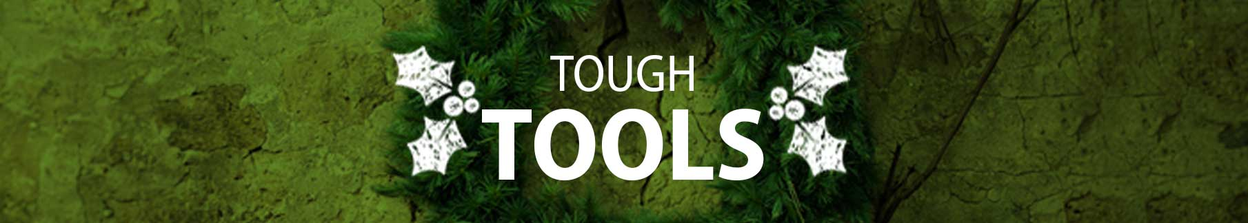 Tough Tools