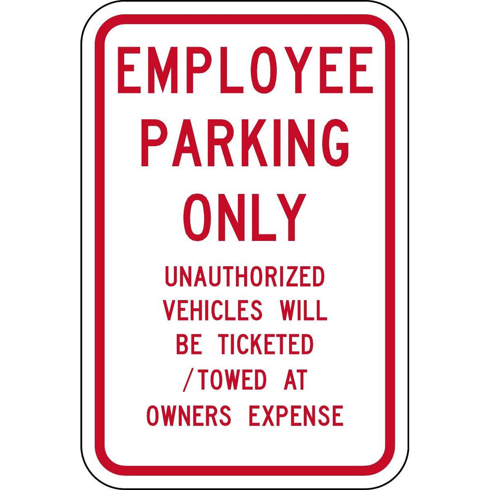 """Employee Parking Only..."" Traffic Control Sign"