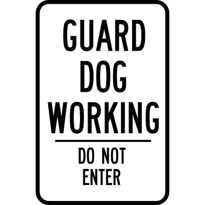 """Guard Dog Working — Do Not Enter"" Reflective Traffic Control Sign"