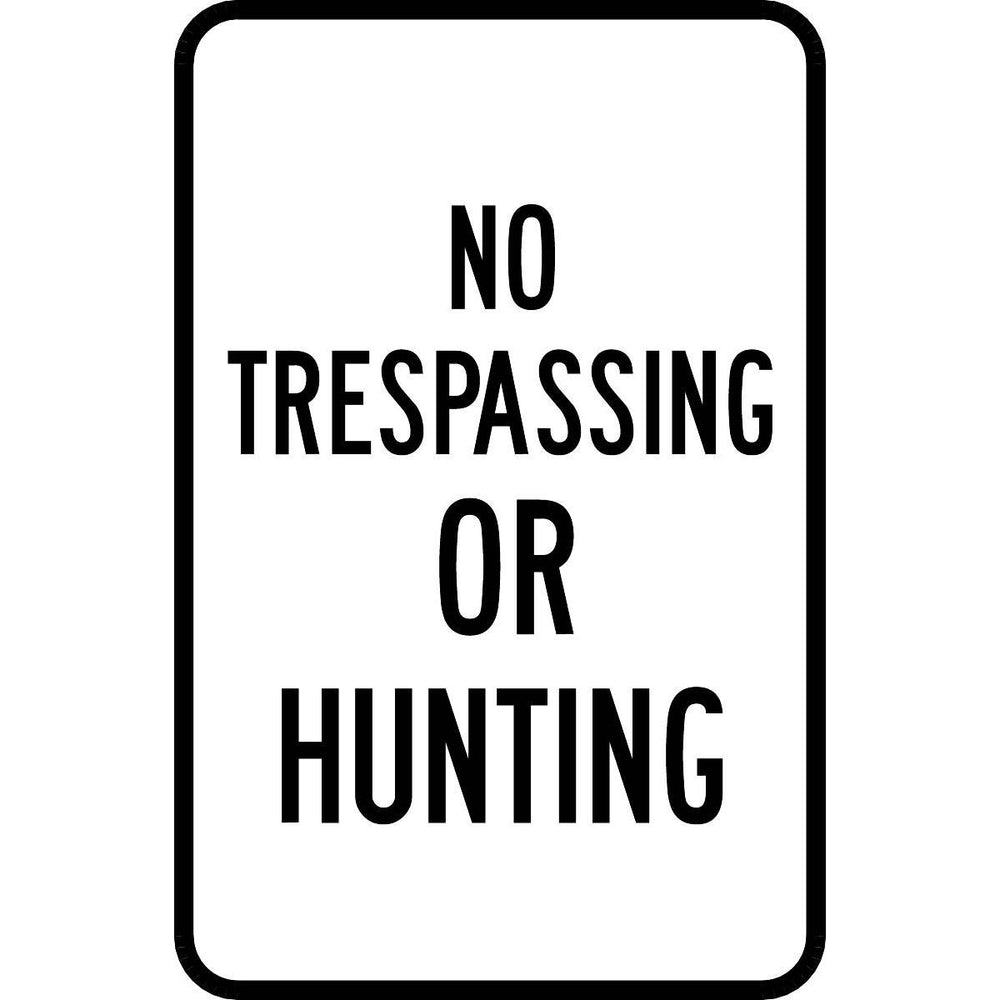 """No Trespassing Or Hunting"" Aluminum Property Usage Control Sign"