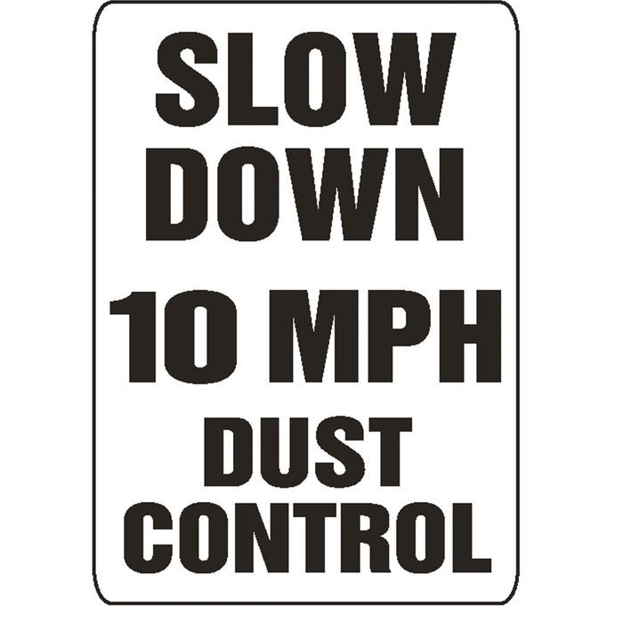 """Slow Down—10 MPH—Dust Control"" Traffic Warning Sign"